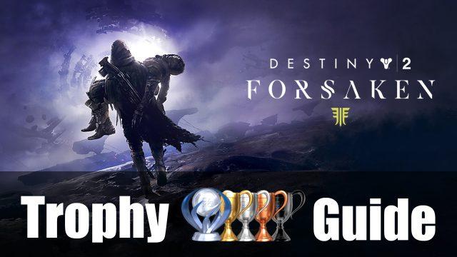 destiny 2 forsaken trophy guide