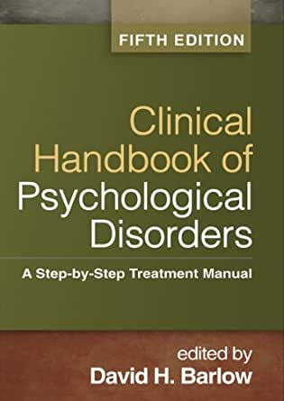 clinical handbook of psychological disorders a step-by-step treatment manual